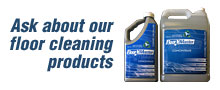 Ask about our floor cleaning products